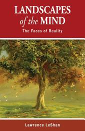 Landscapes of the Mind: The Faces of Reality