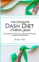 The Complete Dash Diet Cookbook Guide