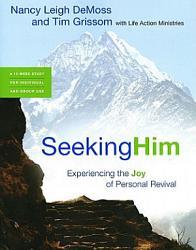 Seeking Him Experiencing The Joy Of Personal Revival Book PDF
