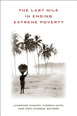 The Last Mile in Ending Extreme Poverty