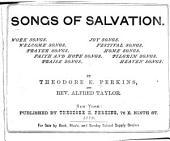 Songs of Salvation: Work Songs, Welcome Songs, Prayer Songs, Faith and Hope Songs, Praise Songs, Joy Songs, Festival Songs, Home Songs, Pilgrim Songs, Heaven Songs