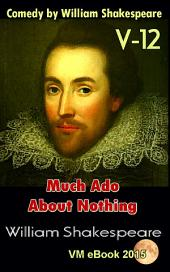 Much Ado About Nothing: Comedy by William Shakespeare