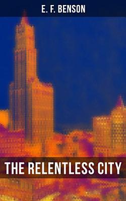The Relentless City