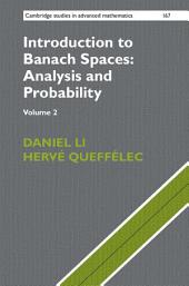 Introduction to Banach Spaces: Analysis and Probability:: Volume 2