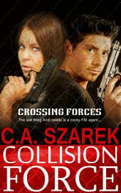 Collision Force: Crossing Forces