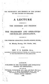 The Excellency and Defence of the Liturgy of the Church of England. A Lecture, Etc
