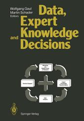 Data, Expert Knowledge and Decisions: An Interdisciplinary Approach with Emphasis on Marketing Applications