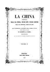 La China considerata nella sua storia, ne'suoi riti, ne'suoi costumi nella sua industria, nelle sue arti e ne'piu memorevoli avvenimenti della guerra attuale: opera originale italiana, Volume 4