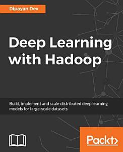 Deep Learning with Hadoop PDF