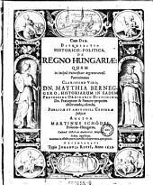 Disquisitio historico-politica de Regno Hungariae quam in universitate Argentoratensi ... publicae ... censurae subjicit Martinus Schödel. (etc.)