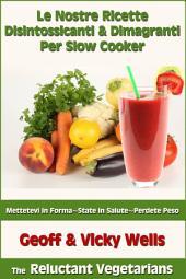 Le Nostre Ricette Disintossicanti & Dimagranti Per Slow Cooker