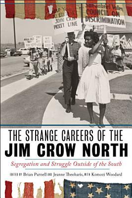 The Strange Careers of the Jim Crow North PDF