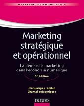 Marketing stratégique et opérationnel - 9e éd.: La démarche marketing dans l'économie numérique