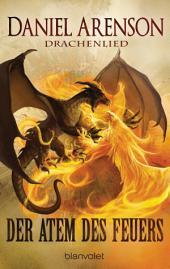 Der Atem des Feuers: Drachenlied 1