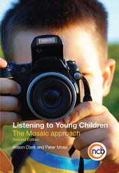 Listening to Young Children: The Mosaic approach, Edition 2