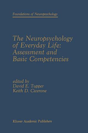 The Neuropsychology of Everyday Life  Assessment and Basic Competencies PDF