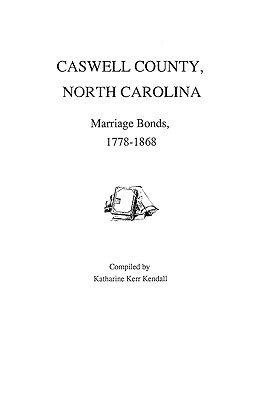 Caswell County  North Carolina  Marriage Bonds  1778 1868 PDF