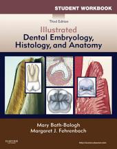 Student Workbook for Illustrated Dental Embryology, Histology and Anatomy - E-Book: Edition 3
