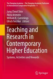 Teaching and Research in Contemporary Higher Education: Systems, Activities and Rewards