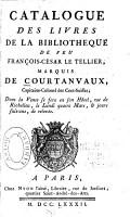 Catalogue des livres de la biblioth  que de feu Fran  ois C  sar le Tellier  marquis de Courtanvaux     PDF