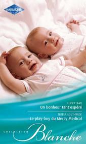 Un bonheur tant espéré - Le play-boy du Mercy Medical