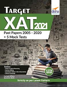 Target XAT 2021  Past Papers 2005   2020   5 Mock Tests  12th Edition Book