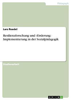 Resilienzforschung und  f  rderung  Implementierung in der Sozialp  dagogik PDF