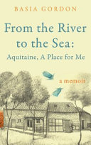 From the River to the Sea  Aquitaine  A Place for Me