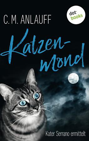 Katzenmond  Kater Serrano ermittelt   Band 2 PDF