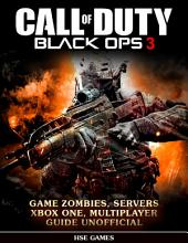 Call of Duty Black Ops 3 Game Zombies, Servers Xbox One, Multiplayer Guide Unofficial