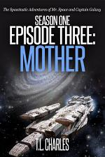 Episode Three: Mother (science fiction action adventure comedy)