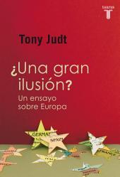 ¿Una gran ilusión? Un ensayo sobre Europa