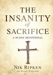 The Insanity Of Sacrifice Book PDF