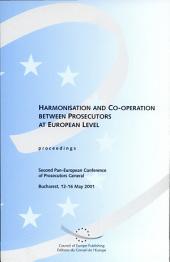 Harmonisation and Co-operation Between Prosecutors at European Level: Proceedings, Volume 288