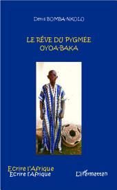 Le rêve du pygmée Oyoa-Baka