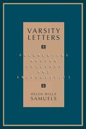 Varsity Letters: Documenting Modern Colleges and Universities