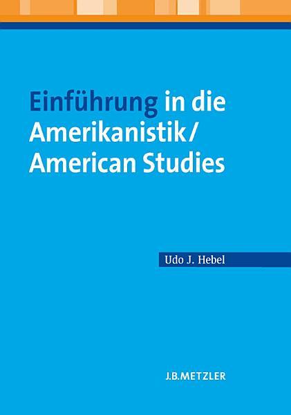 Einf  hrung in die Amerikanistik American Studies PDF