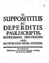 De supposititiis ac deperditis Pauli scriptis schediasma historicum