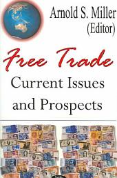 Free Trade: Current Issues and Prospects