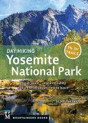 Day Hiking  Yosemite National Park  Glacier Point   Yosemite Valley   Tuolumne Meadows   Mono Basin PDF