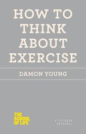 How to Think About Exercise