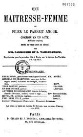 Une maîtresse-femme, ou Filer le parfait amour: comédie en un acte, mêlée de couplets, imitée du vieux conte de Sénecé