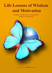 Life Lessons of Wisdom & Motivation - Volume III: Insightful, Enlightened and Inspirational quotations and proverbs