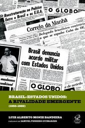 Brasil-Estados Unidos: a rivalidade emergente (1950-1988)