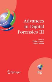 Advances in Digital Forensics III: IFIP International Conference on Digital Forensics , National Center for Forensic Science, Orlando Florida, January 28-January 31, 2007