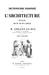 Dictionnaire raisonné de l'architecture française du XIe au XVIe siècle: Volume5