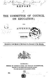 Report of the Committee of Council on Education: With Appendix. 1861-62 ...