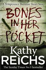 Bones In Her Pocket (Temperance Brennan Short Story)