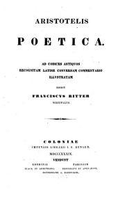 Aristotelis Poetica: ad codices antiquos recognitam latine conversam commentario illustratam