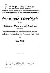 Staat und wirtschaft in den bistümern Würzburg und Bamberg: Eine untersuchung über die organizatorische tätigkeit des bischofs Friedrich Karl von Schönborn, 1729-1746, Bände 15-18